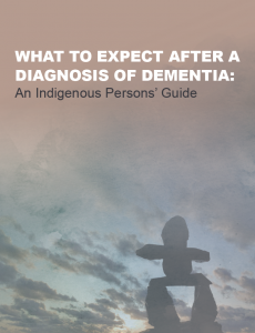 What to Expect after a Diagnosis of Dementia: An Indigenous Person's Guide