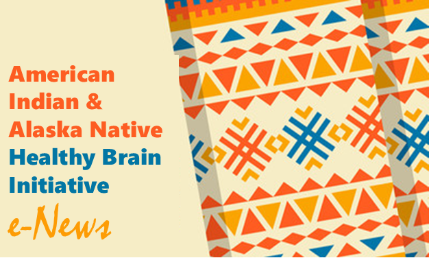 American Indian & Alaska Native Healthy Brain Initiative News